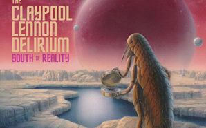 The Lennon Claypool Delirium : South of Reality