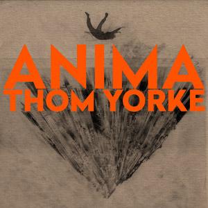 Thom Yorke : Anima