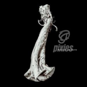 Pixies – Beneath the Eyrie