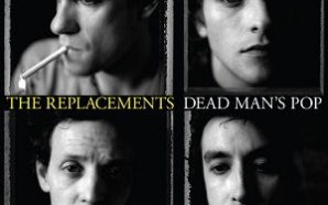 The Replacements : Dead Man's Pop