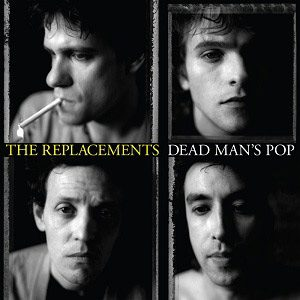 The Replacements – Dead Man's Pop
