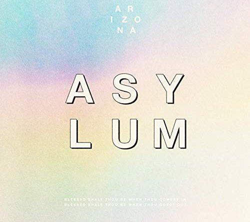 A R I Z O N A, Asylum
