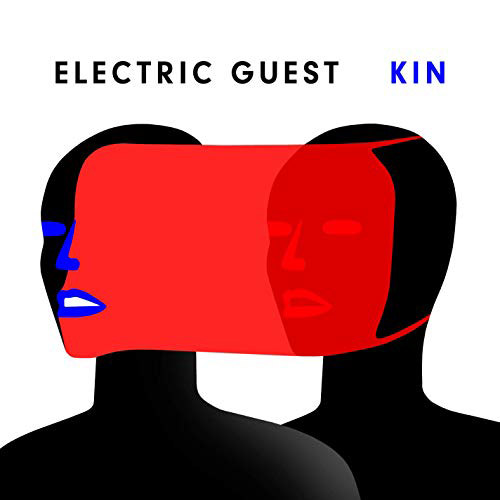 Electric Guest : Kin