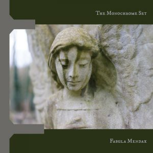 The Monochrome Set – Fabula Mendax