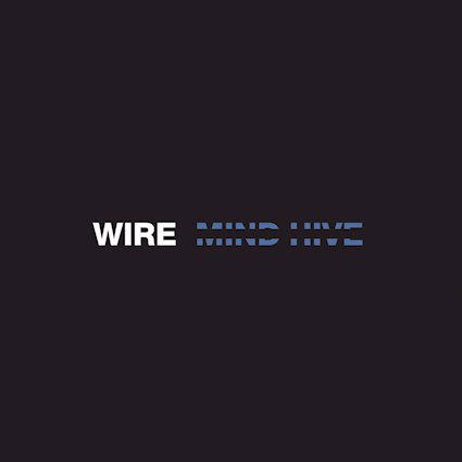 Wire : Mind Hive