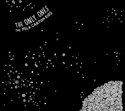 The Milk Carton Kids : The Only Ones