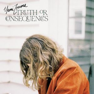 Yumi Zouma – Truth or Consequences