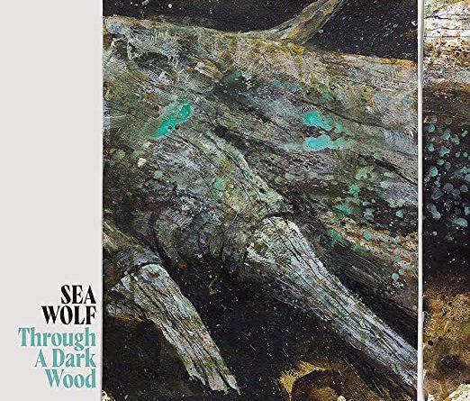 Sea Wolf : Through a Dark Wood