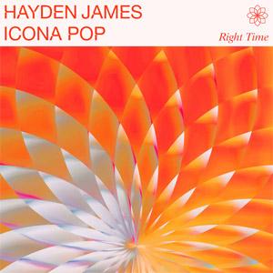 Icona Pop & Hayden James - Right Time