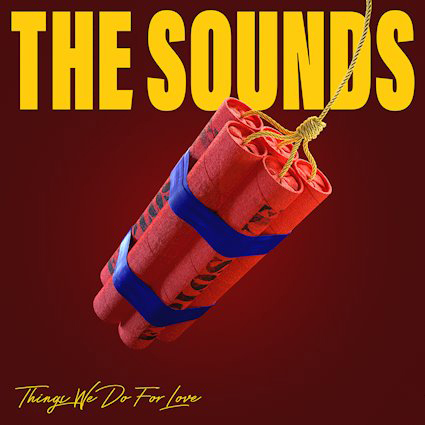 The Sounds : Things We Do For Love