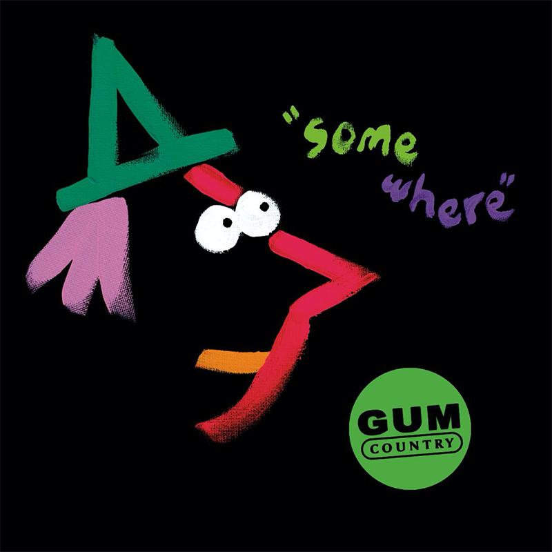 Gum Country : Somewhere