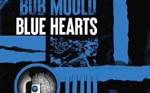 Bob Mould – Blue Hearts