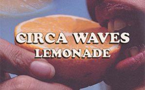 "Circa Waves – ""Lemonade (feat. Alfie Templeman)"""