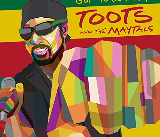Toots & The Maytals : Got To Be Tough