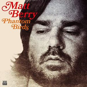 Matt Berry – Phantom Birds