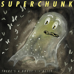 Superchunk - There's a Ghost b/w Alice