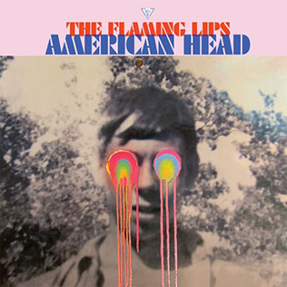 The Flaming Lips : American Head