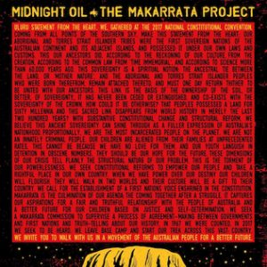 Midnight Oil – The Makarrata Project