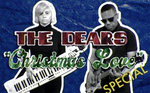 """The Dears – """"Christmas Love"""""""