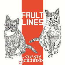 We Are Scientists - Fault Lines