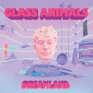 Glass Animals : Dreamland