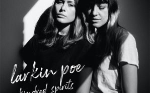 Larkin Poe – Kindred Spirits