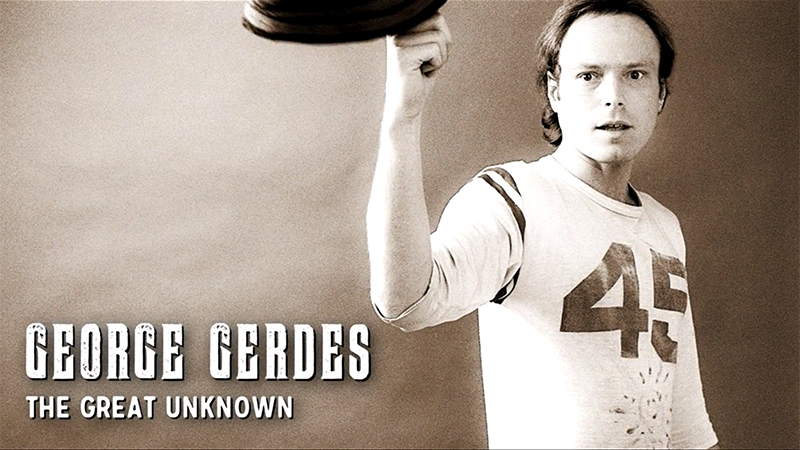 George Gerdes: The Great Unknown