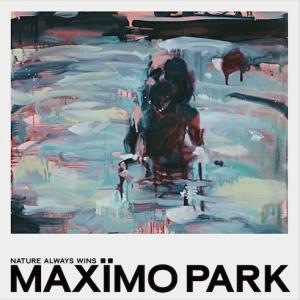 Maxïmo Park – Nature Always Wins