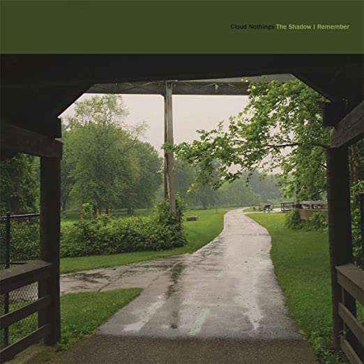 Cloud Nothings : The Shadow I Remember