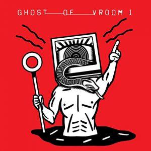 Ghost of Vroom – Ghost of Vroom 1