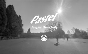 "Pastel – ""Deeper Than Holy"""