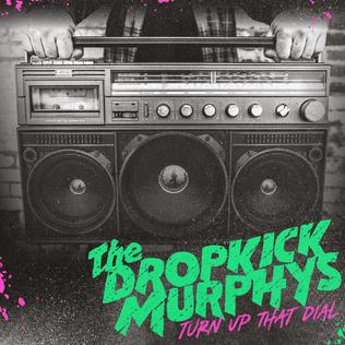 Dropkick Murphys : Turn Up That Dial