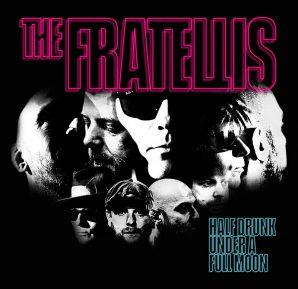 The Fratellis : Half Drunk Under a Full Moon