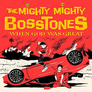 The Mighty Mighty Bosstones : When God Was Great