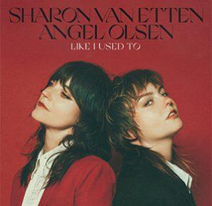Sharon Van Etten & Angel Olsen - Like I Used To