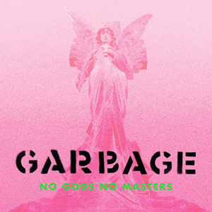 Garbage : No Gods, No Monsters