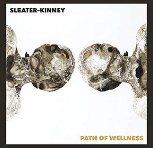 Sleater-Kinney : Path of Wellness