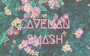 Caveman – Smash