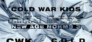 Cold War Kids : New Age Norms 3